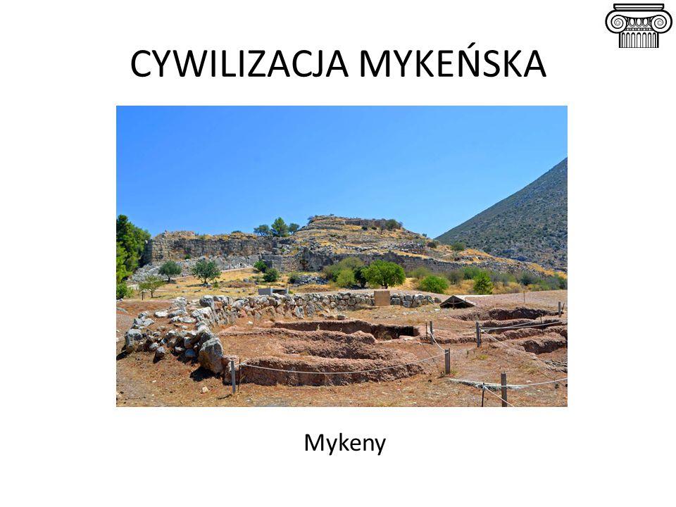 CYWILIZACJA MYKEŃSKA Mykeny