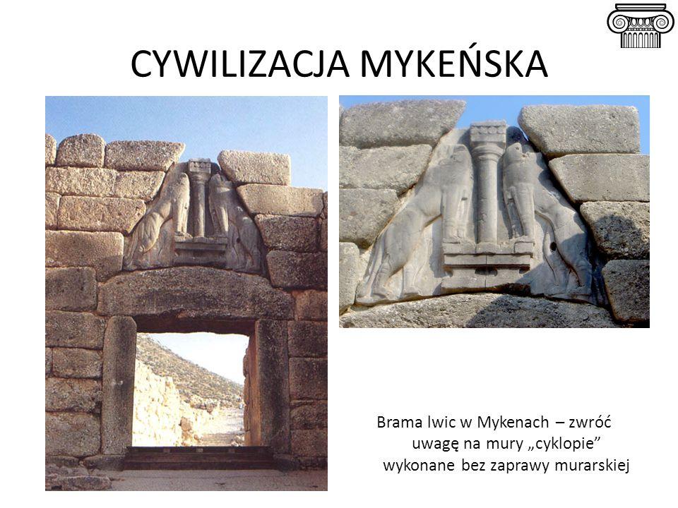 """CYWILIZACJA MYKEŃSKA Brama lwic w Mykenach – zwróć uwagę na mury """"cyklopie wykonane bez zaprawy murarskiej."""