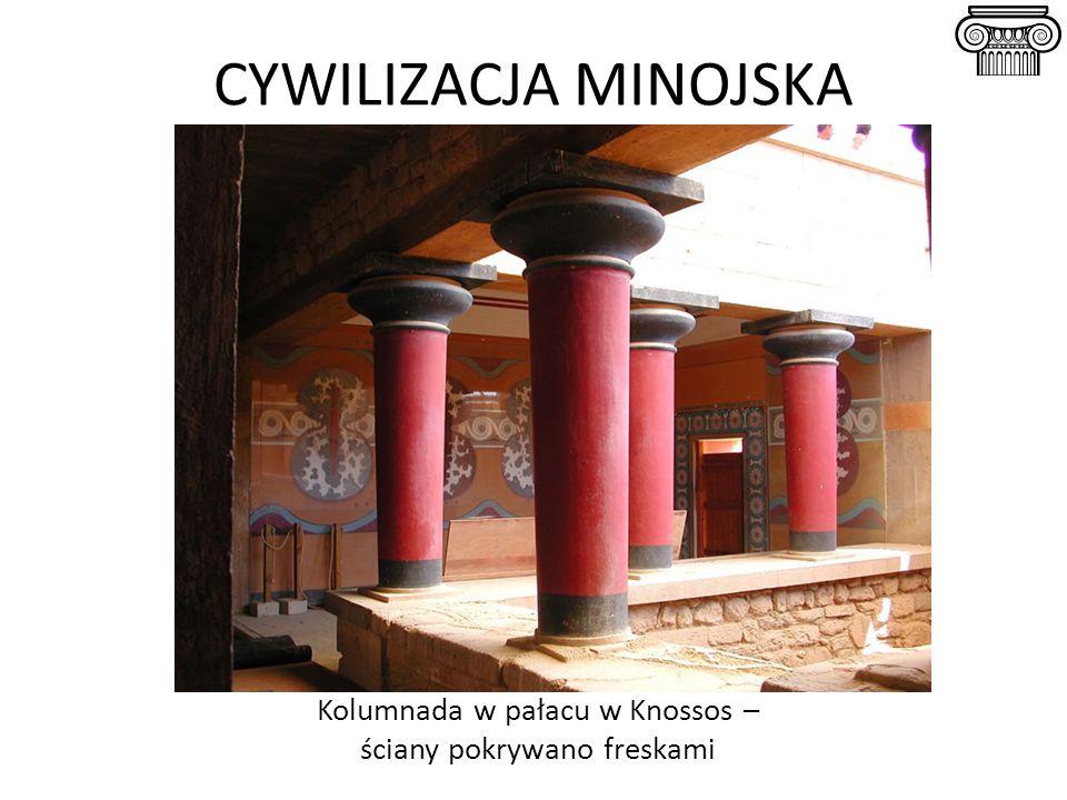 CYWILIZACJA MINOJSKA Kolumnada w pałacu w Knossos –
