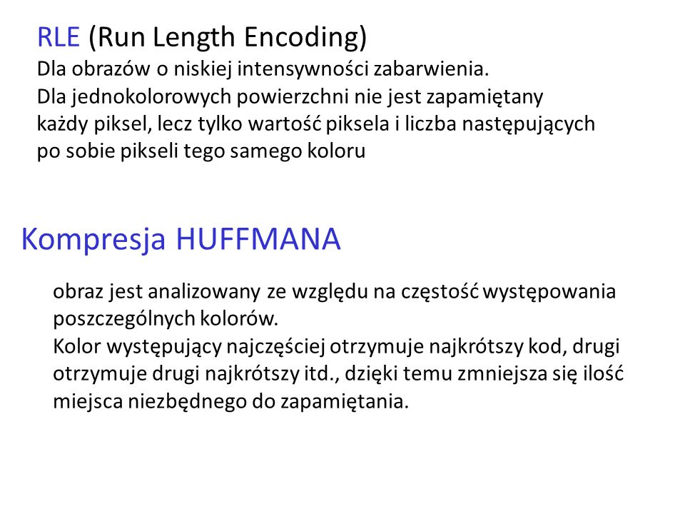 Kompresja HUFFMANA RLE (Run Length Encoding)