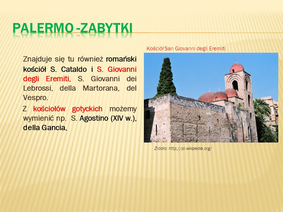Palermo -zabytki Kościół San Giovanni degli Eremiti.