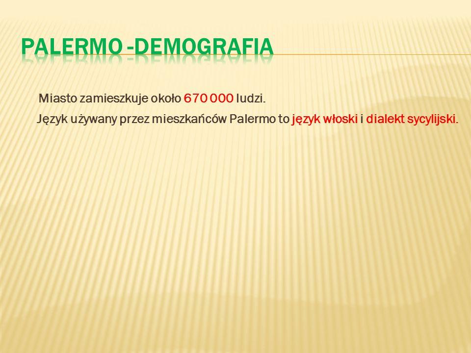 Palermo -demografia Miasto zamieszkuje około 670 000 ludzi.