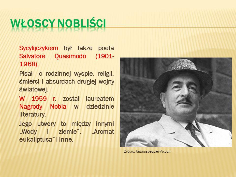 Włoscy nobliści Sycylijczykiem był także poeta Salvatore Quasimodo (1901-1968).