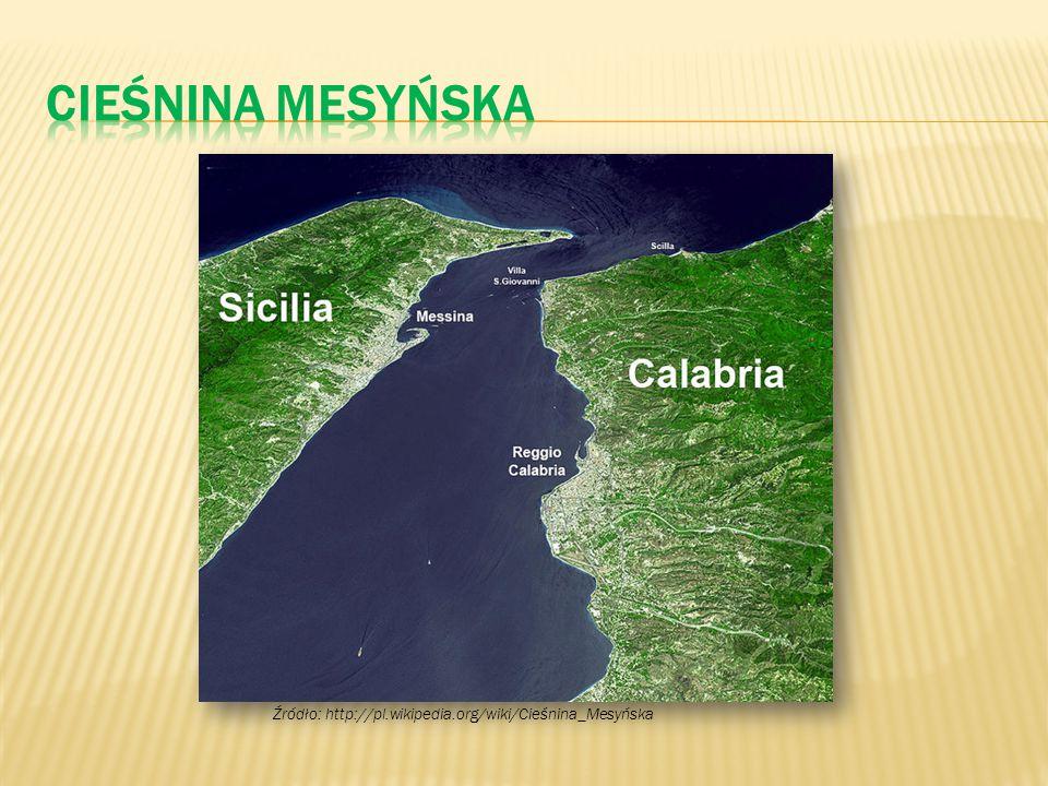 Cieśnina Mesyńska Źródło: http://pl.wikipedia.org/wiki/Cieśnina_Mesyńska