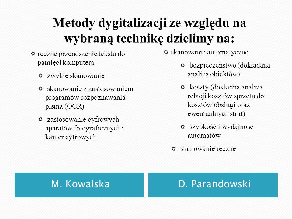 Metody dygitalizacji ze względu na wybraną technikę dzielimy na: