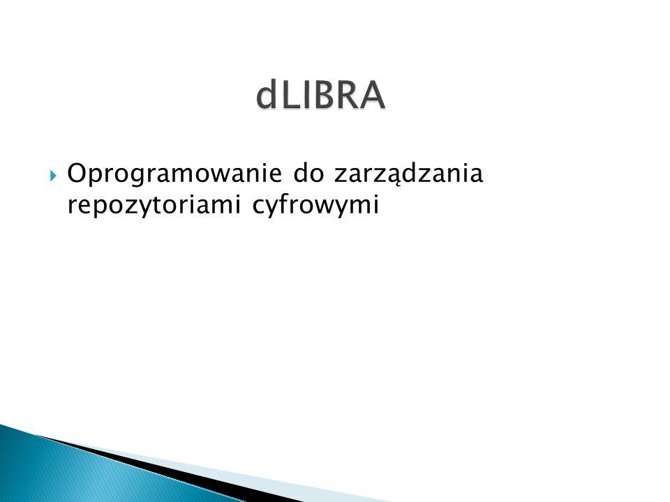 dLIBRA Oprogramowanie do zarządzania repozytoriami cyfrowymi