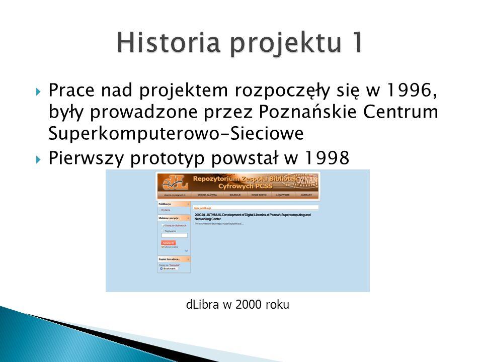 Historia projektu 1 Prace nad projektem rozpoczęły się w 1996, były prowadzone przez Poznańskie Centrum Superkomputerowo-Sieciowe.