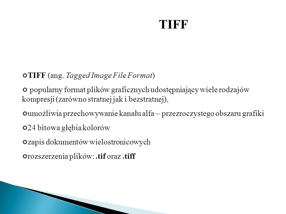 TIFF TIFF (ang. Tagged Image File Format)