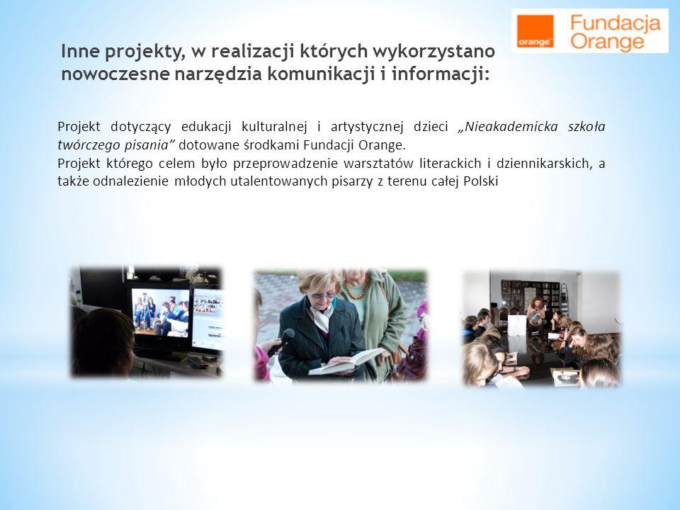 Inne projekty, w realizacji których wykorzystano nowoczesne narzędzia komunikacji i informacji: