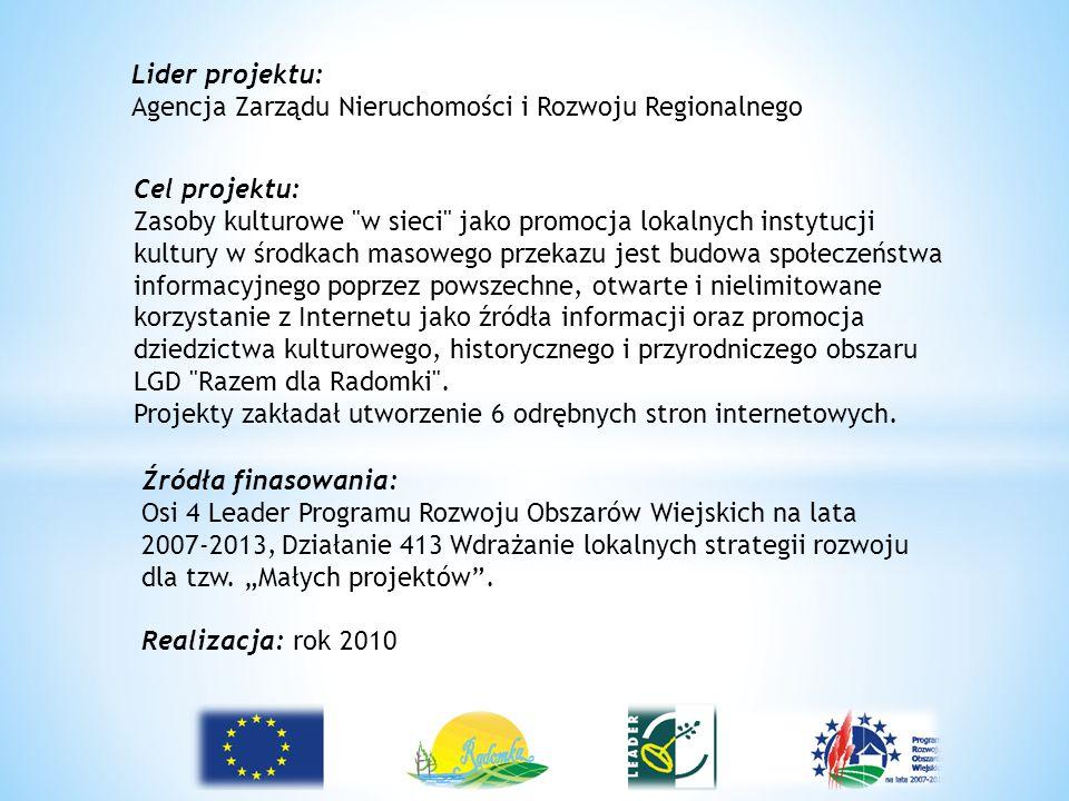 Lider projektu: Agencja Zarządu Nieruchomości i Rozwoju Regionalnego. Cel projektu:
