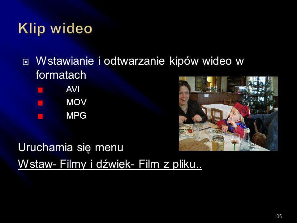 Klip wideo Wstawianie i odtwarzanie kipów wideo w formatach