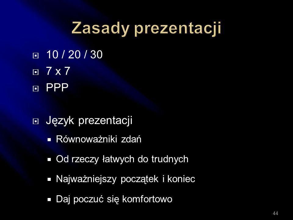 Zasady prezentacji 10 / 20 / 30 7 x 7 PPP Język prezentacji