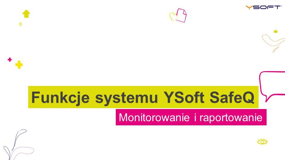 Funkcje systemu YSoft SafeQ
