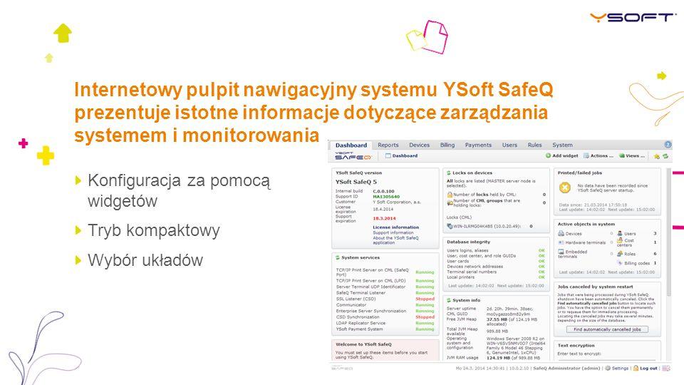 Internetowy pulpit nawigacyjny systemu YSoft SafeQ prezentuje istotne informacje dotyczące zarządzania systemem i monitorowania