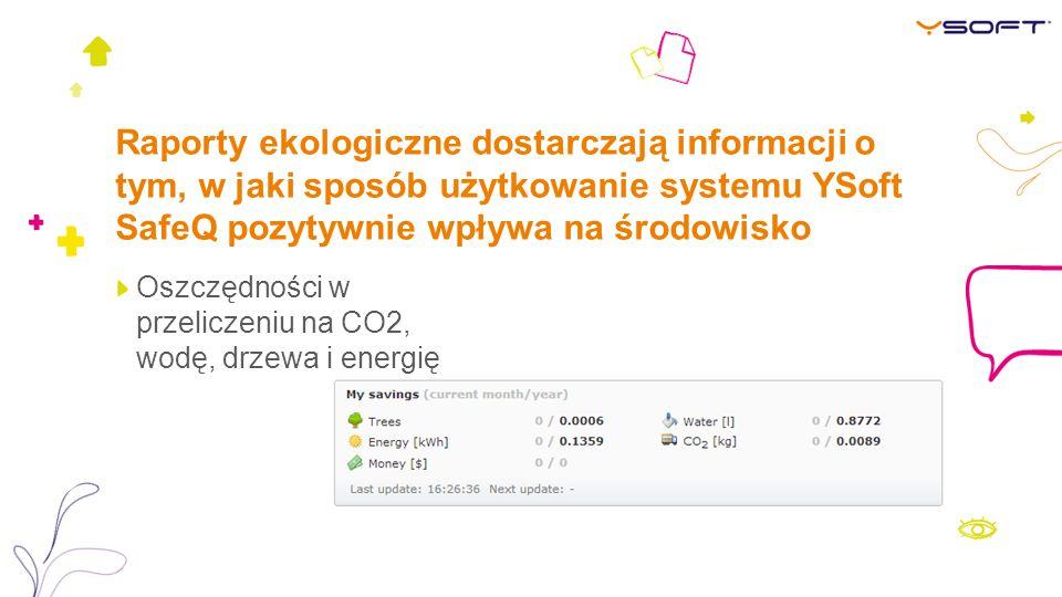 Raporty ekologiczne dostarczają informacji o tym, w jaki sposób użytkowanie systemu YSoft SafeQ pozytywnie wpływa na środowisko