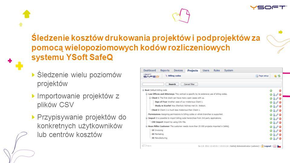 Śledzenie kosztów drukowania projektów i podprojektów za pomocą wielopoziomowych kodów rozliczeniowych systemu YSoft SafeQ