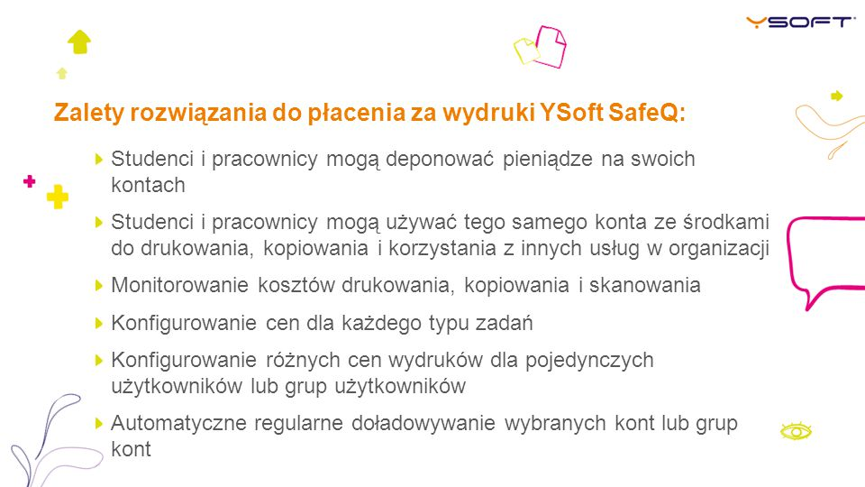Zalety rozwiązania do płacenia za wydruki YSoft SafeQ: