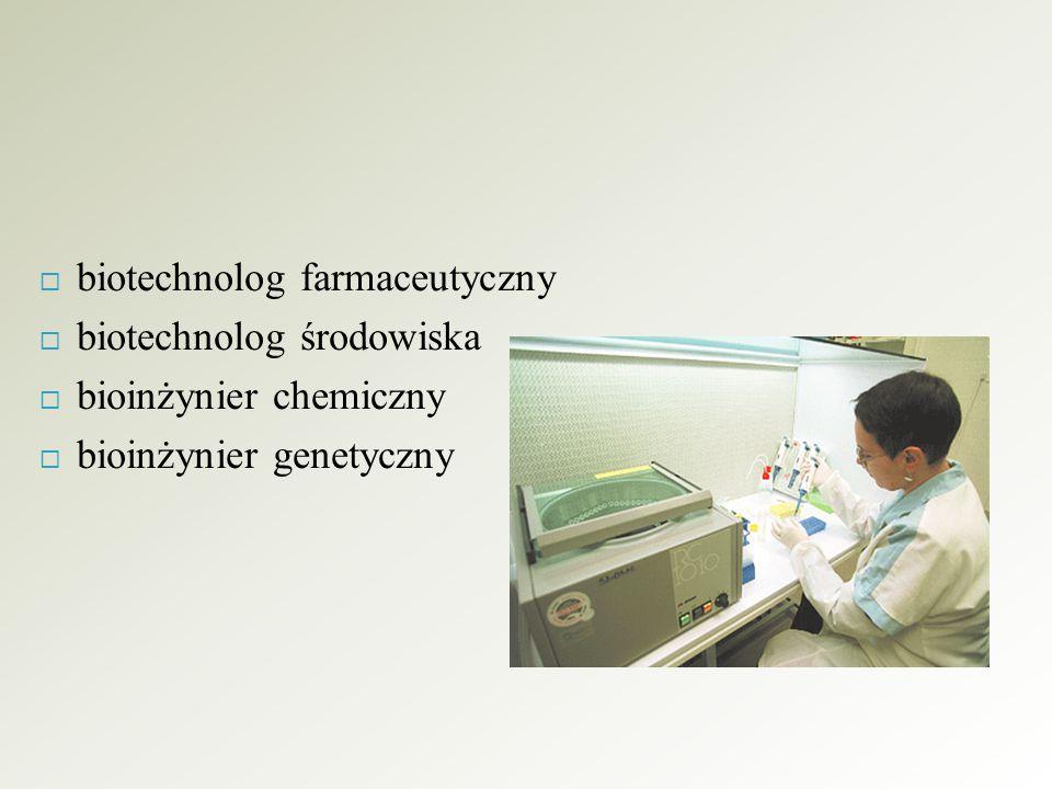 biotechnolog farmaceutyczny biotechnolog środowiska