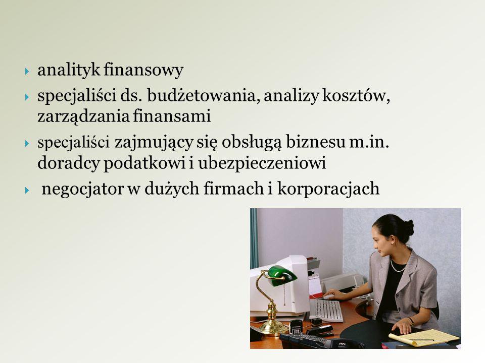 specjaliści ds. budżetowania, analizy kosztów, zarządzania finansami