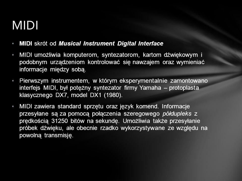 MIDI MIDI skrót od Musical Instrument Digital Interface