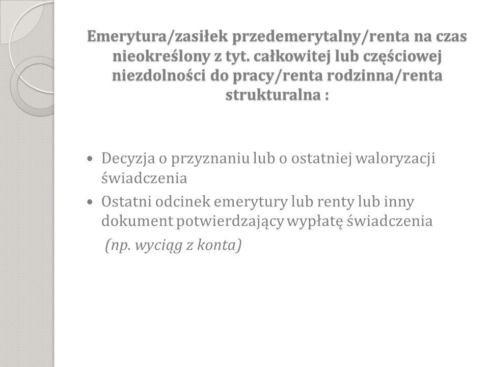 Emerytura/zasiłek przedemerytalny/renta na czas nieokreślony z tyt