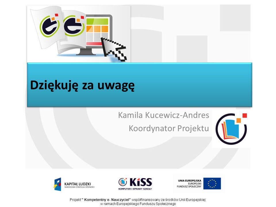 Kamila Kucewicz-Andres Koordynator Projektu