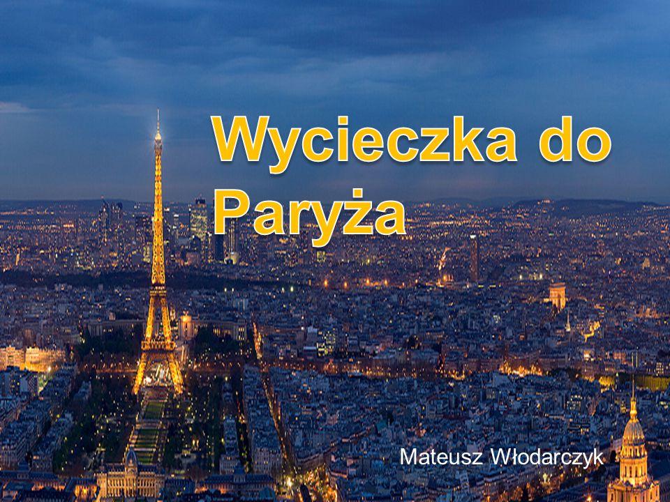 Wycieczka do Paryża Mateusz Włodarczyk