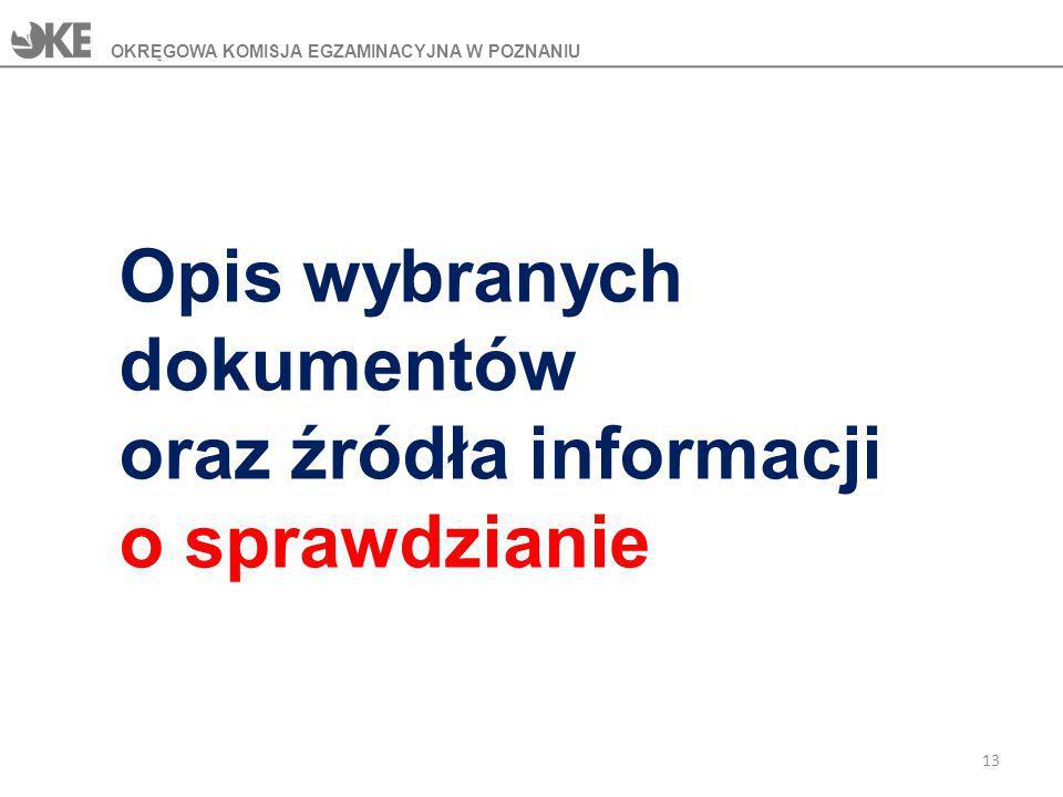 Opis wybranych dokumentów oraz źródła informacji o sprawdzianie