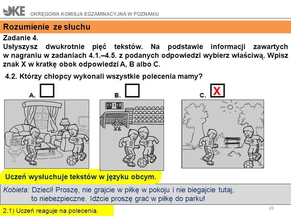 Uczeń wysłuchuje tekstów w języku obcym.