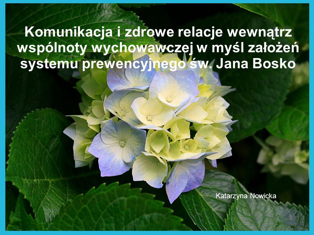 Komunikacja i zdrowe relacje wewnątrz wspólnoty wychowawczej w myśl założeń systemu prewencyjnego św. Jana Bosko