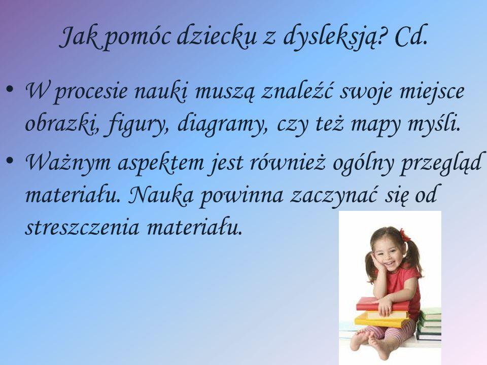 Jak pomóc dziecku z dysleksją Cd.