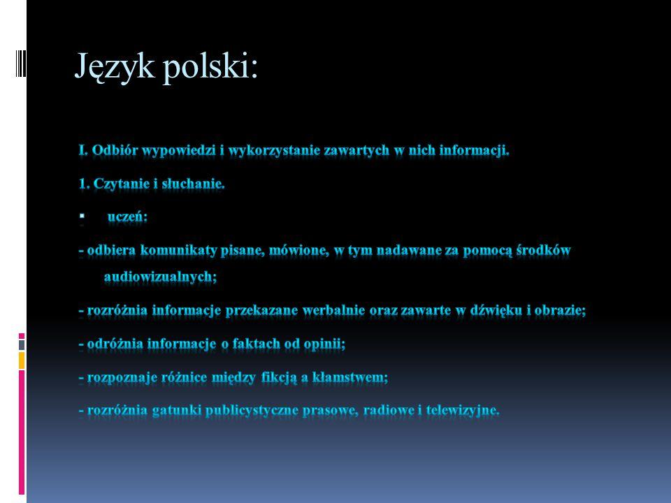 Język polski: I. Odbiór wypowiedzi i wykorzystanie zawartych w nich informacji. 1. Czytanie i słuchanie.