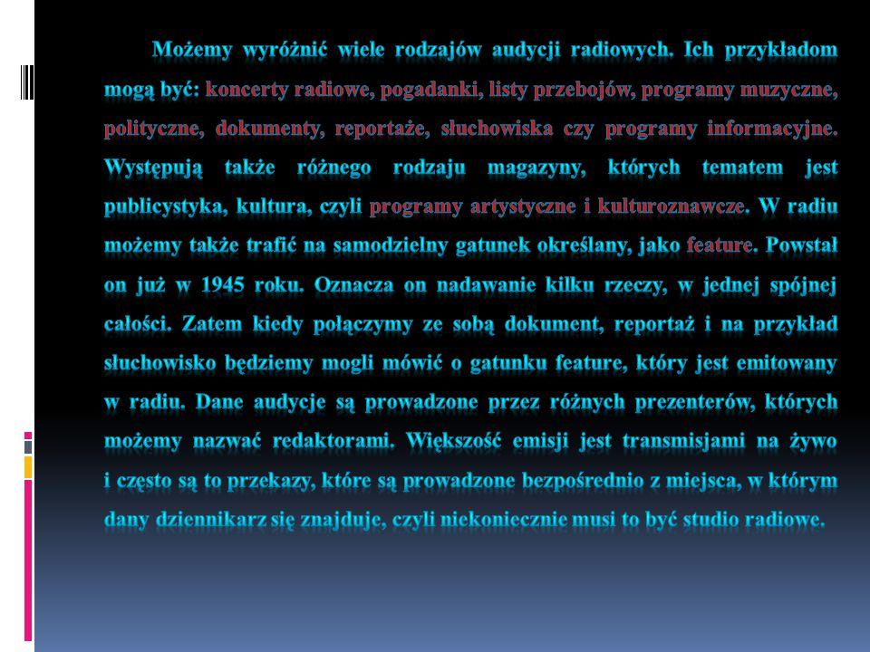 Możemy wyróżnić wiele rodzajów audycji radiowych