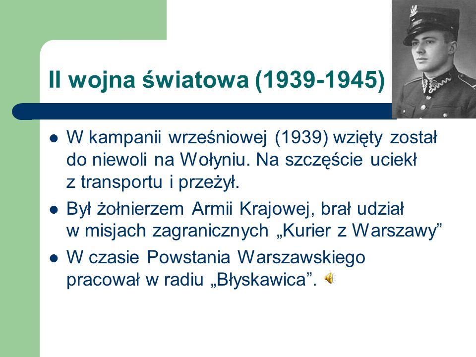 II wojna światowa (1939-1945) W kampanii wrześniowej (1939) wzięty został do niewoli na Wołyniu. Na szczęście uciekł z transportu i przeżył.