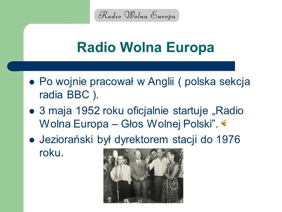 Radio Wolna Europa Po wojnie pracował w Anglii ( polska sekcja radia BBC ).