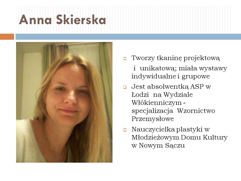 Anna Skierska Tworzy tkaninę projektową