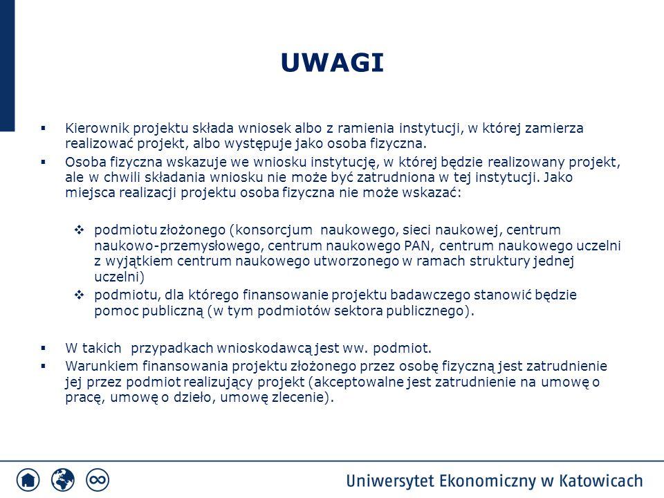 UWAGI Kierownik projektu składa wniosek albo z ramienia instytucji, w której zamierza realizować projekt, albo występuje jako osoba fizyczna.