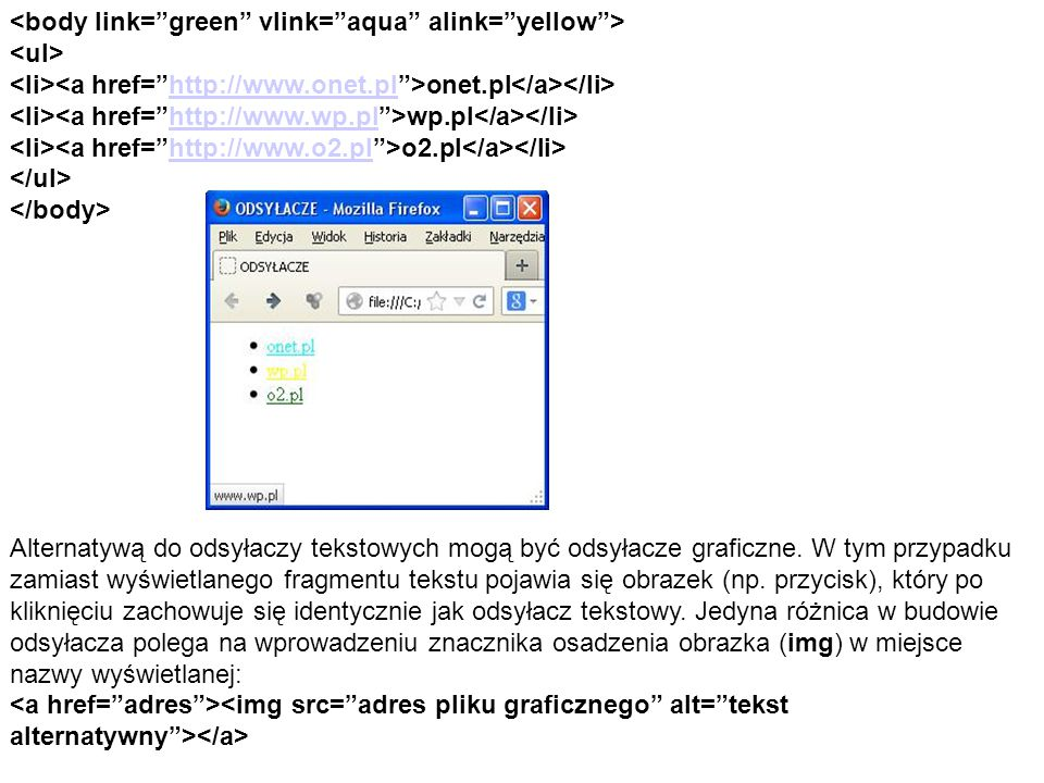 <body link= green vlink= aqua alink= yellow >