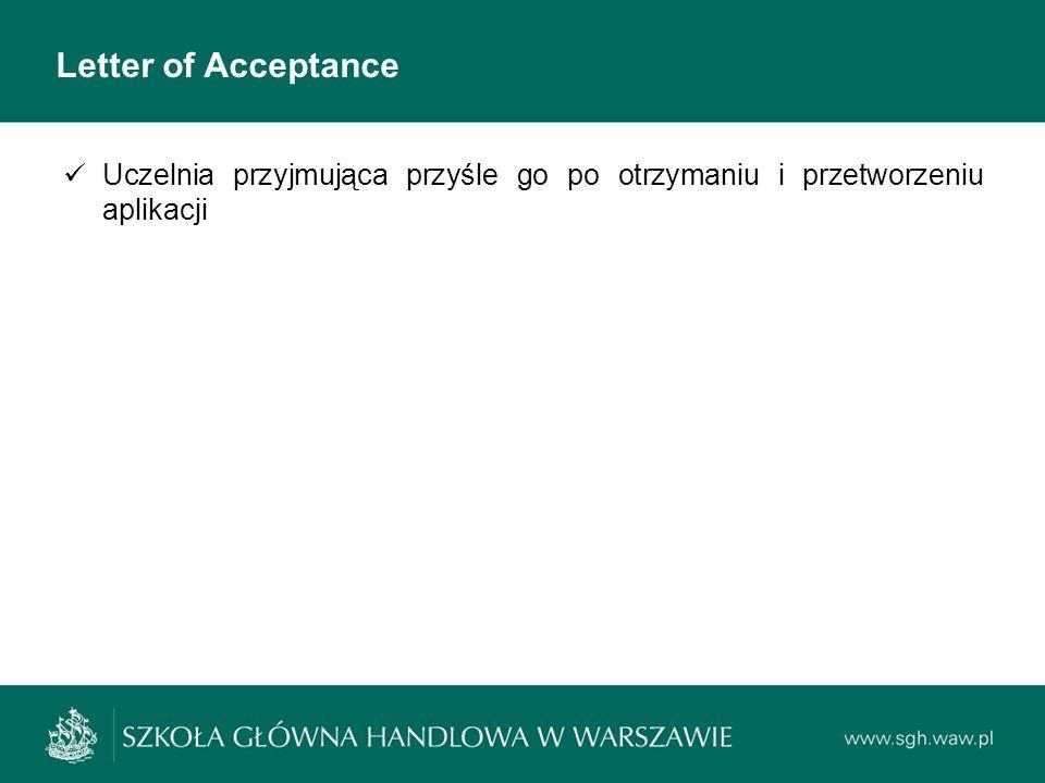 Letter of Acceptance Uczelnia przyjmująca przyśle go po otrzymaniu i przetworzeniu aplikacji