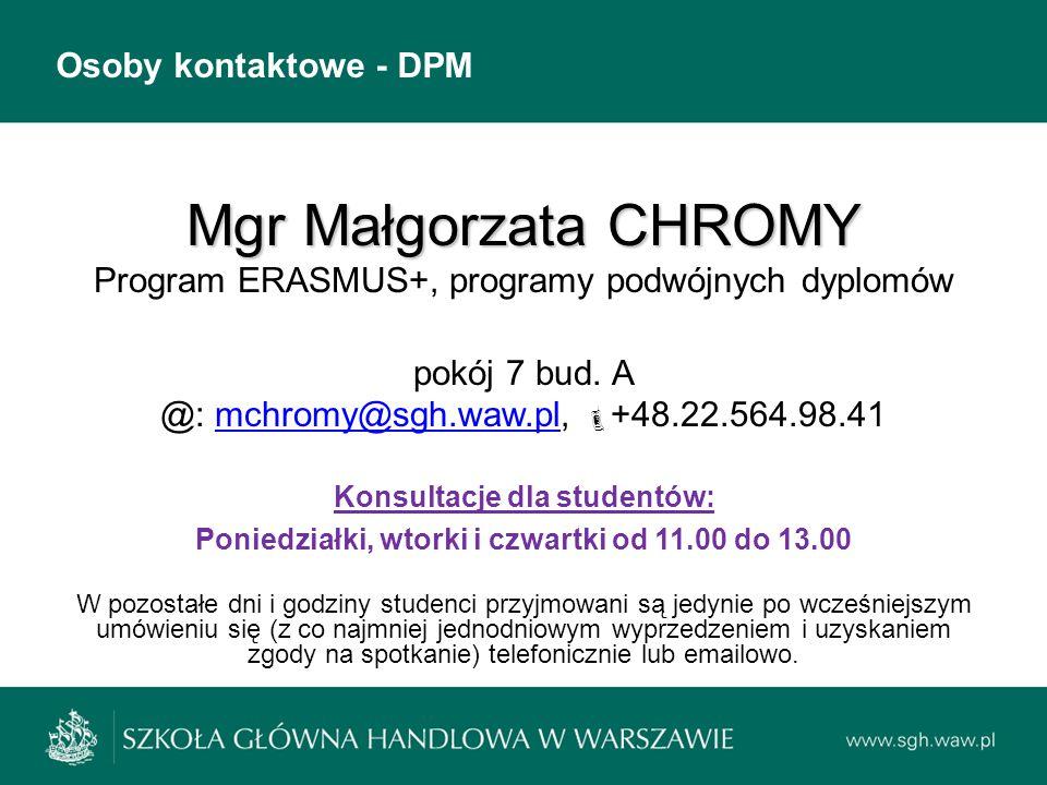 Mgr Małgorzata CHROMY Program ERASMUS+, programy podwójnych dyplomów