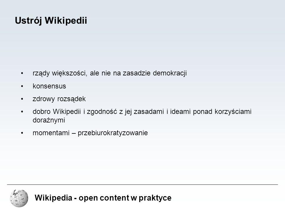 Ustrój Wikipedii Wikipedia - open content w praktyce