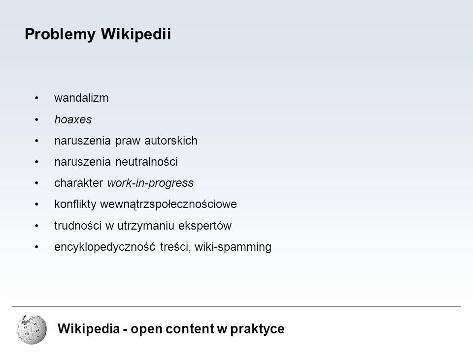 Problemy Wikipedii Wikipedia - open content w praktyce wandalizm