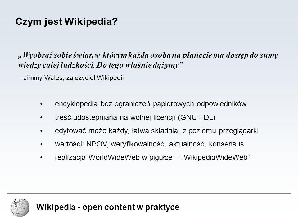 """Dupa Czym jest Wikipedia """"Wyobraź sobie świat, w którym każda osoba na planecie ma dostęp do sumy wiedzy całej ludzkości. Do tego właśnie dążymy"""