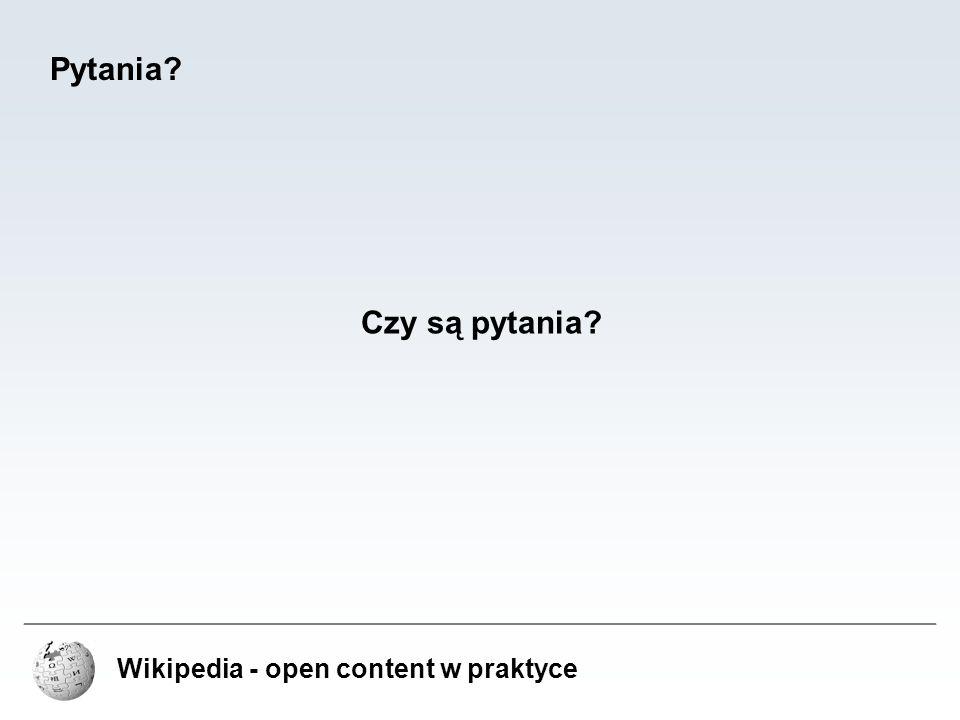 Pytania Czy są pytania Wikipedia - open content w praktyce