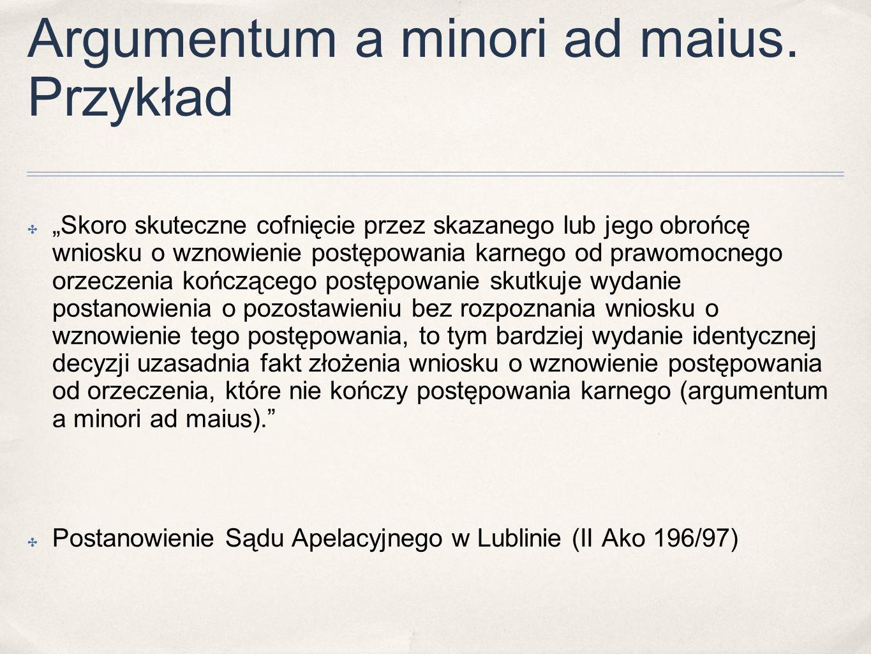 Argumentum a minori ad maius. Przykład