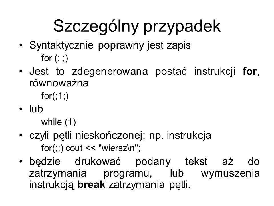 Szczególny przypadek Syntaktycznie poprawny jest zapis