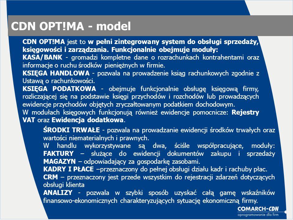 CDN OPT!MA - model CDN OPT!MA jest to w pełni zintegrowany system do obsługi sprzedaży, księgowości i zarządzania. Funkcjonalnie obejmuje moduły: