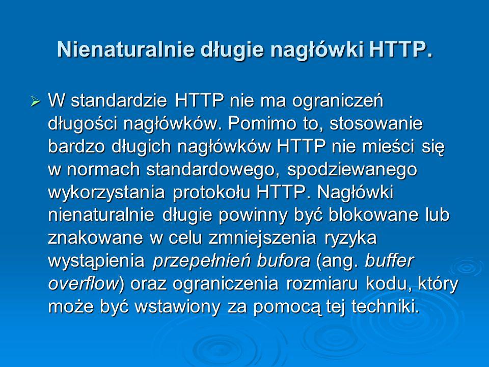 Nienaturalnie długie nagłówki HTTP.