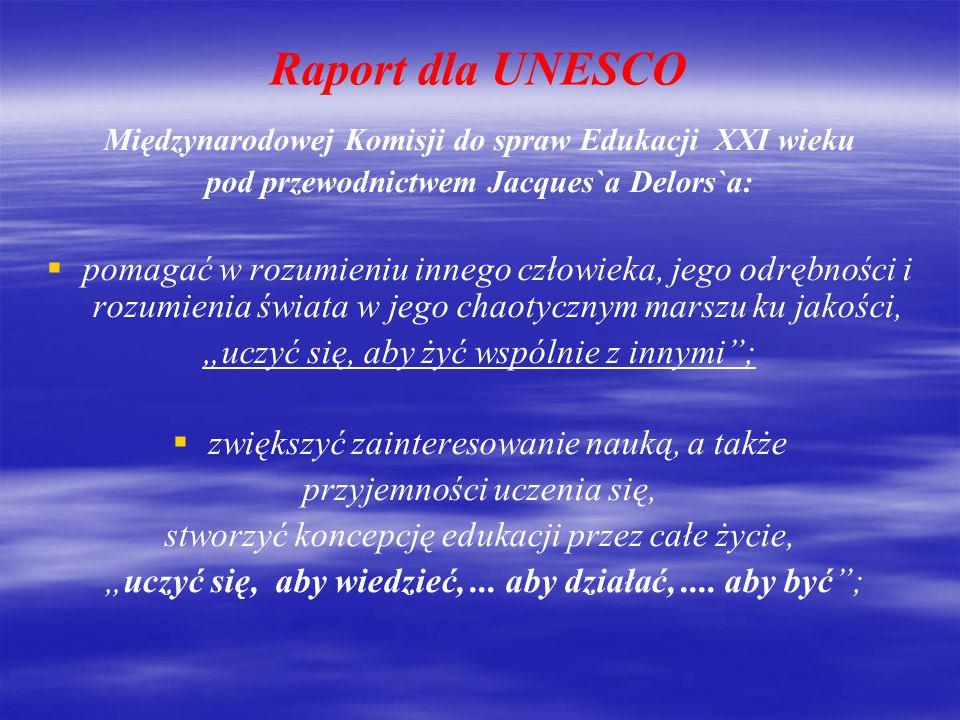 Raport dla UNESCO Międzynarodowej Komisji do spraw Edukacji XXI wieku. pod przewodnictwem Jacques`a Delors`a: