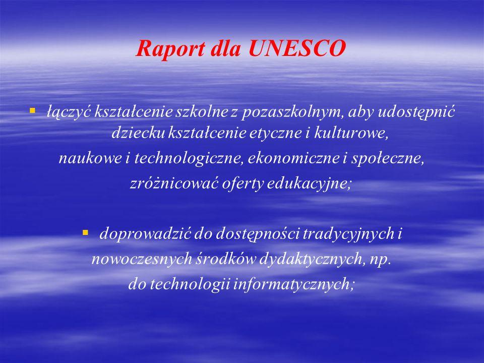 Raport dla UNESCO łączyć kształcenie szkolne z pozaszkolnym, aby udostępnić dziecku kształcenie etyczne i kulturowe,